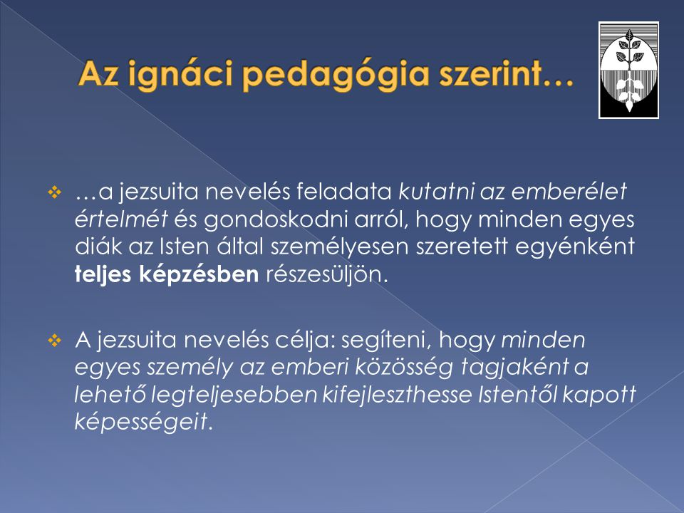 Az ignáci pedagógia szerint…