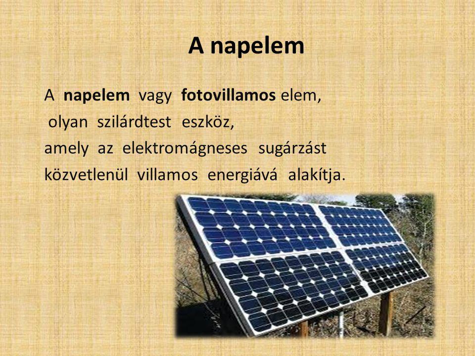 A napelem A napelem vagy fotovillamos elem, olyan szilárdtest eszköz,