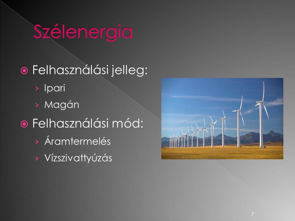 Szélenergia Felhasználási jelleg: Felhasználási mód: Ipari Magán