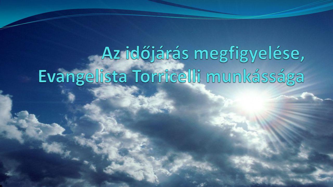 Az időjárás megfigyelése, Evangelista Torricelli munkássága