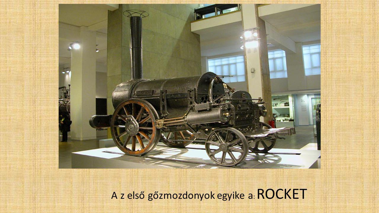 A z első gőzmozdonyok egyike a: ROCKET