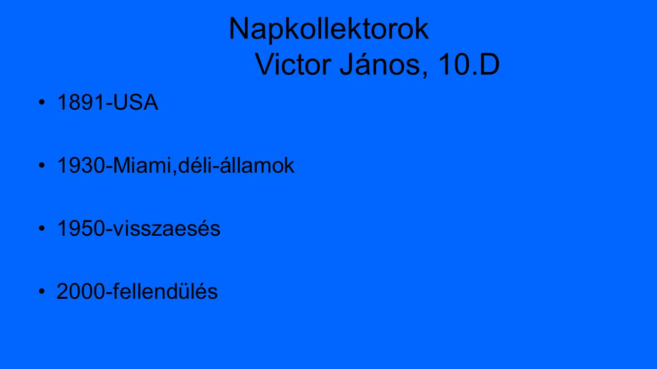 Napkollektorok Victor János, 10.D