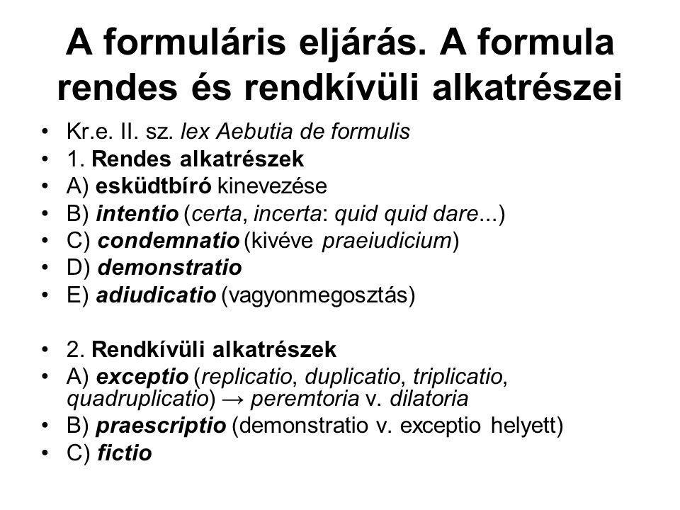 A formuláris eljárás. A formula rendes és rendkívüli alkatrészei