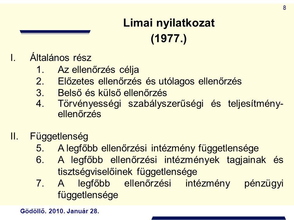 Limai nyilatkozat (1977.) Általános rész Az ellenőrzés célja