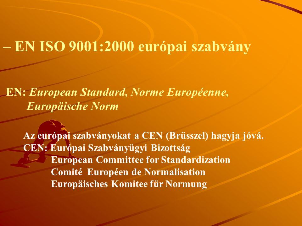 – EN ISO 9001:2000 európai szabvány