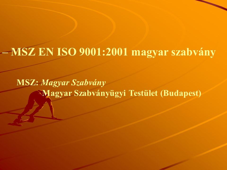 – MSZ EN ISO 9001:2001 magyar szabvány
