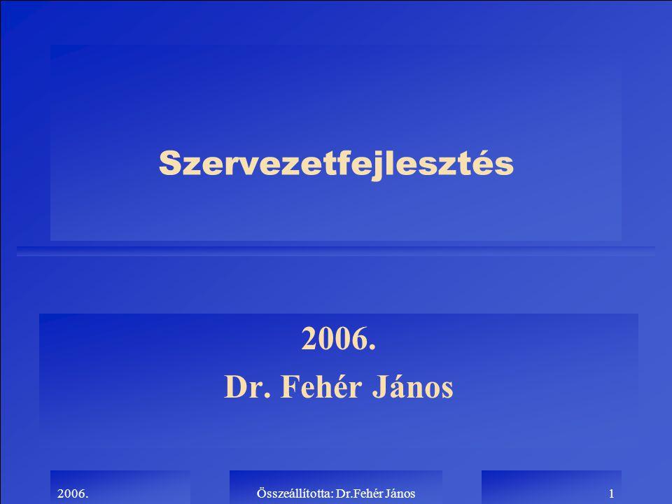 Összeállította: Dr.Fehér János