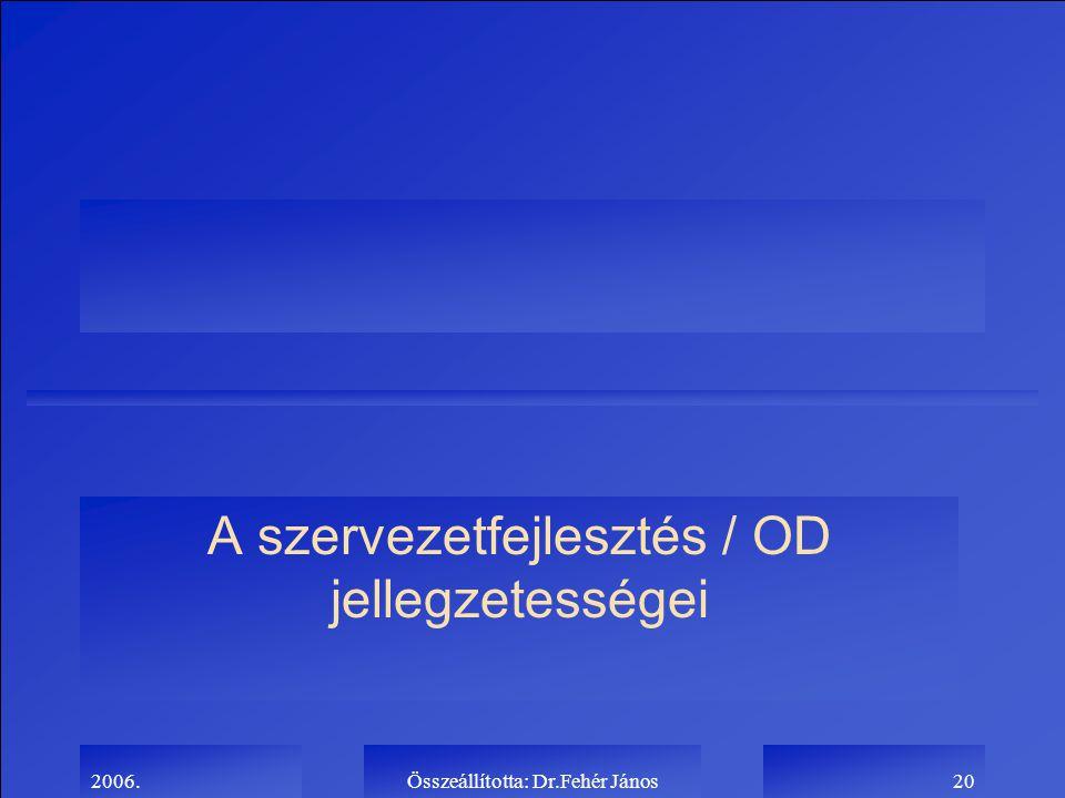 A szervezetfejlesztés / OD jellegzetességei