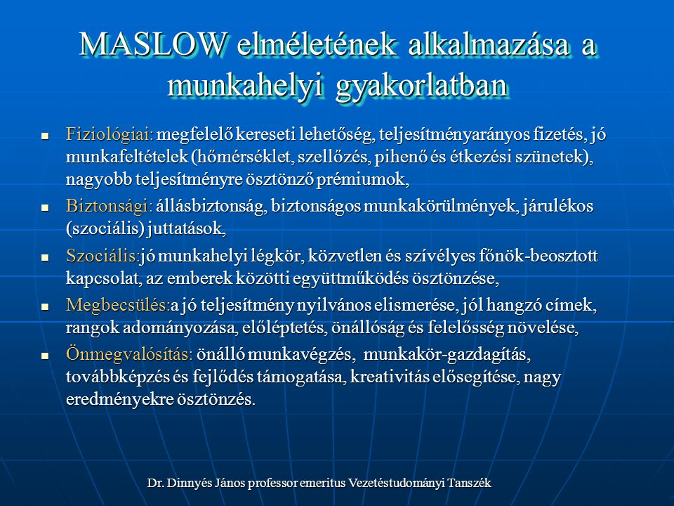 MASLOW elméletének alkalmazása a munkahelyi gyakorlatban