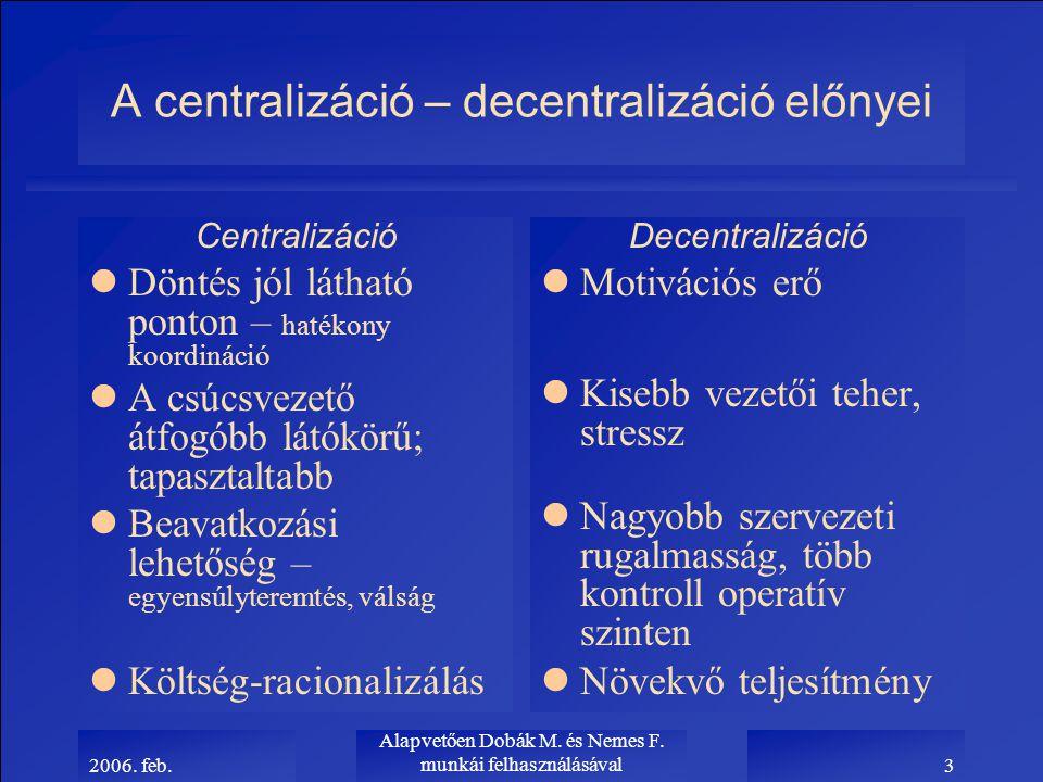 A centralizáció – decentralizáció előnyei