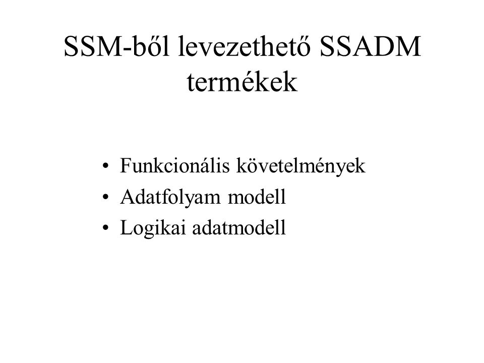 SSM-ből levezethető SSADM termékek