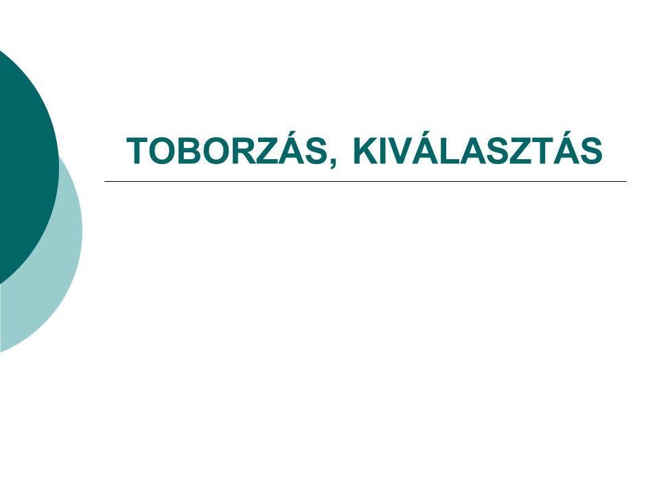 TOBORZÁS, KIVÁLASZTÁS