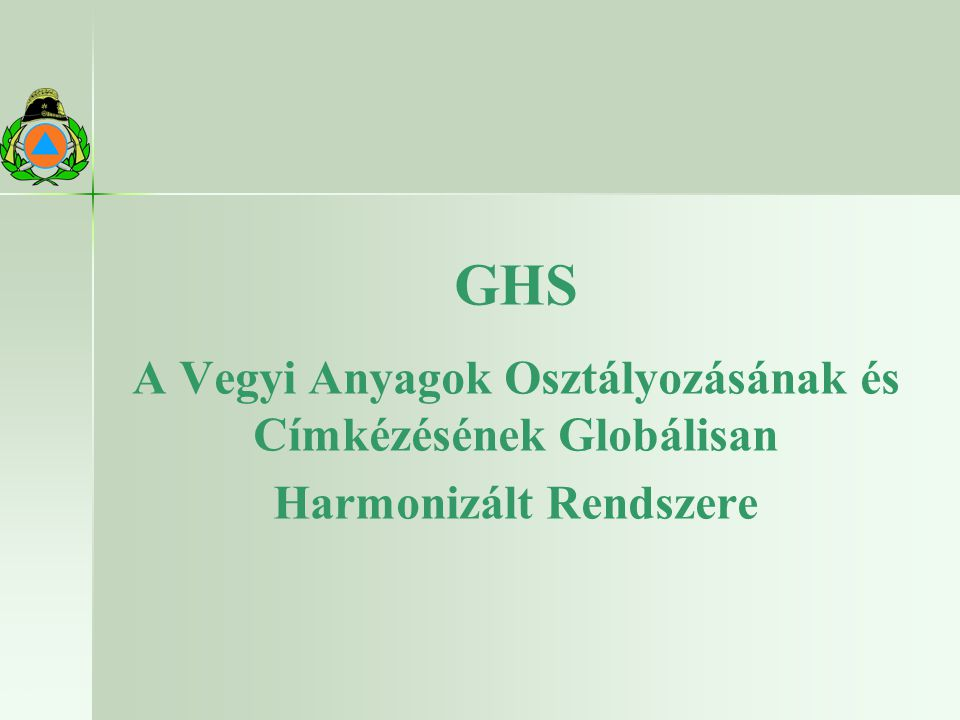 GHS A Vegyi Anyagok Osztályozásának és Címkézésének Globálisan Harmonizált Rendszere