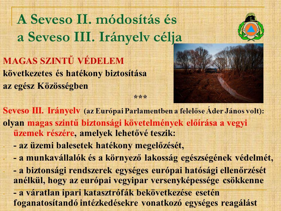 A Seveso II. módosítás és a Seveso III. Irányelv célja