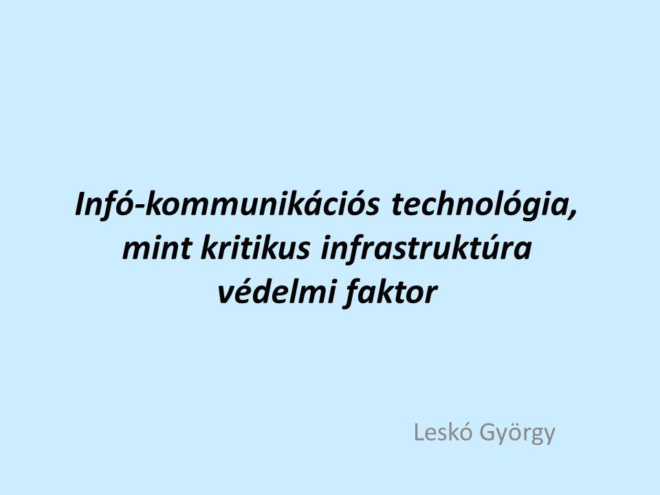 Infó-kommunikációs technológia, mint kritikus infrastruktúra védelmi faktor