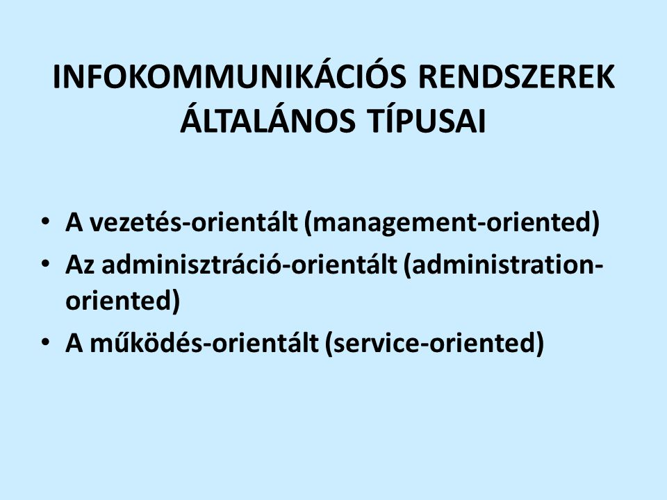 INFOKOMMUNIKÁCIÓS RENDSZEREK ÁLTALÁNOS TÍPUSAI