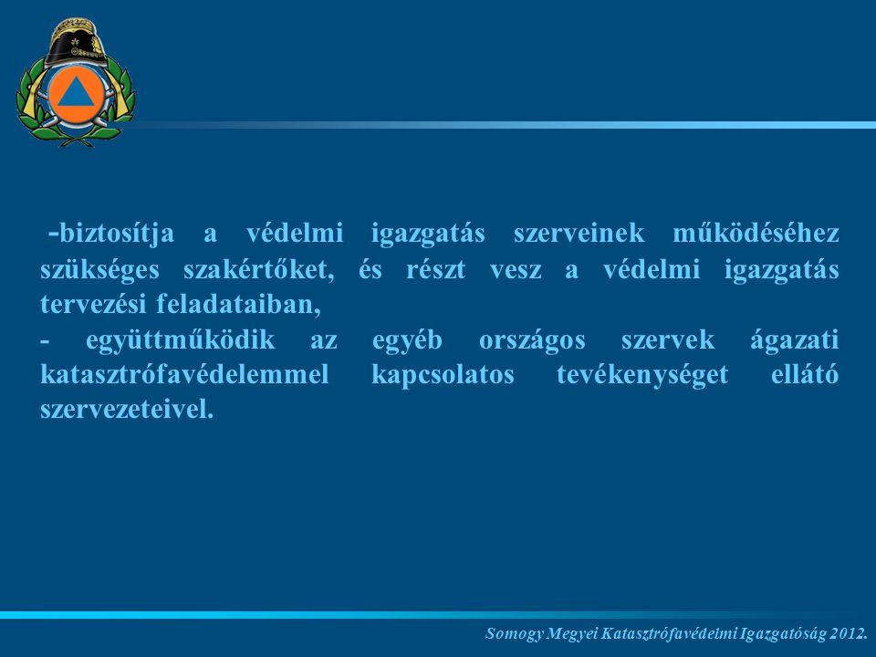 -biztosítja a védelmi igazgatás szerveinek működéséhez szükséges szakértőket, és részt vesz a védelmi igazgatás tervezési feladataiban,