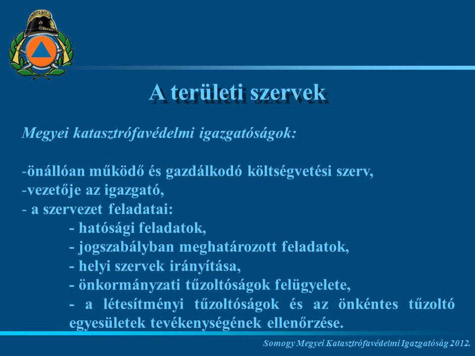 A területi szervek Megyei katasztrófavédelmi igazgatóságok: