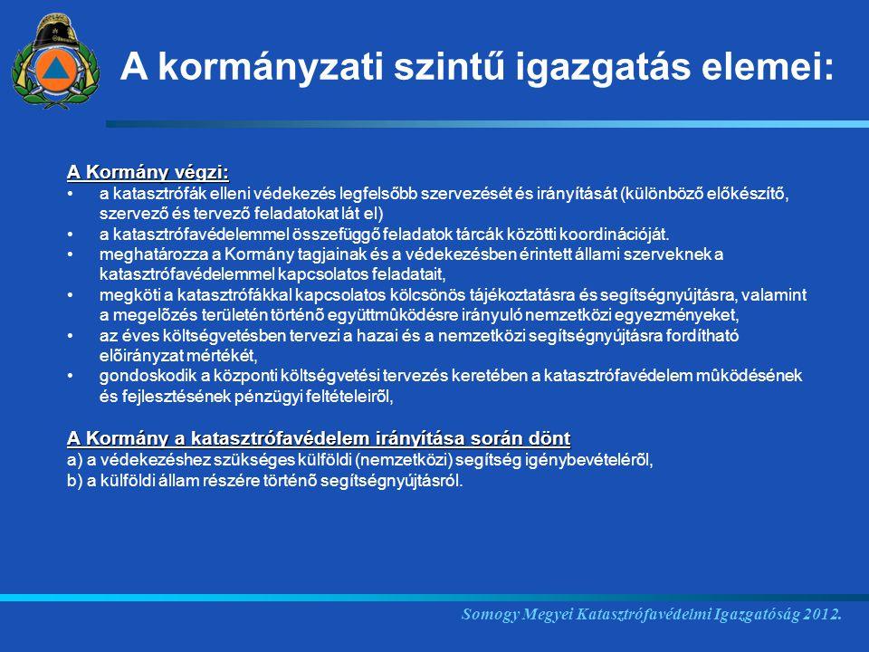 A kormányzati szintű igazgatás elemei: