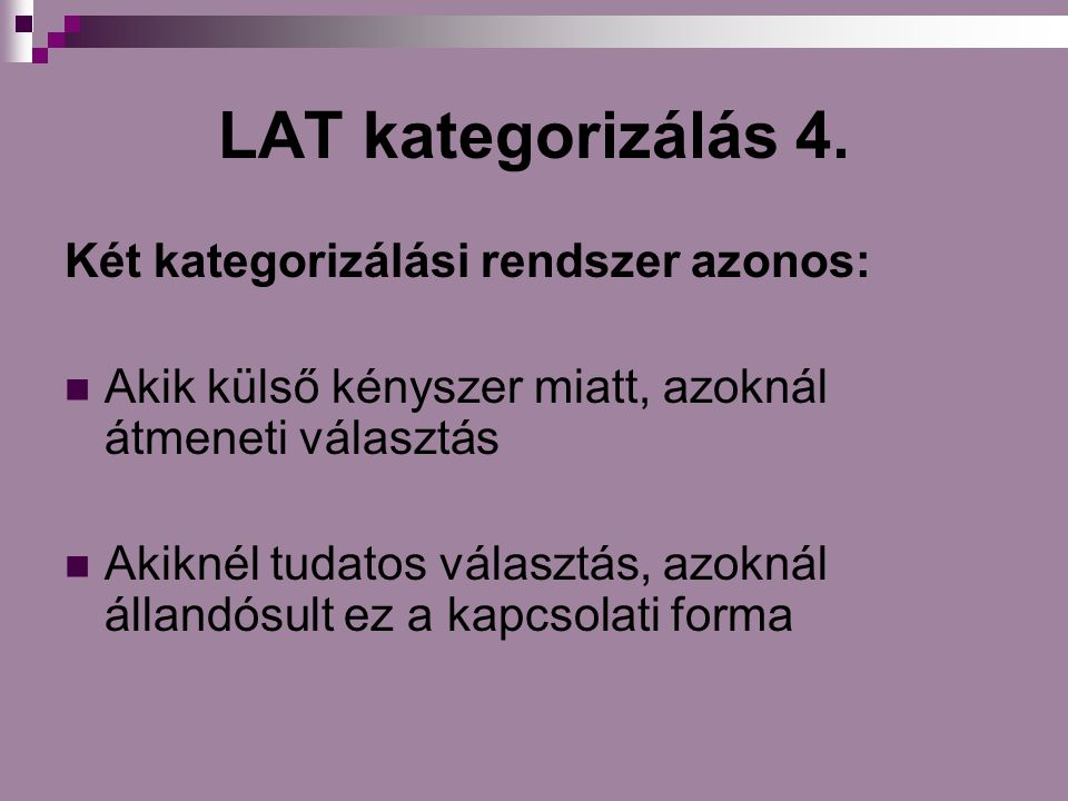 LAT kategorizálás 4. Két kategorizálási rendszer azonos: