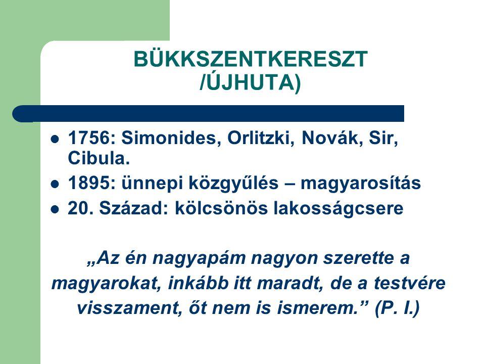 BÜKKSZENTKERESZT /ÚJHUTA)