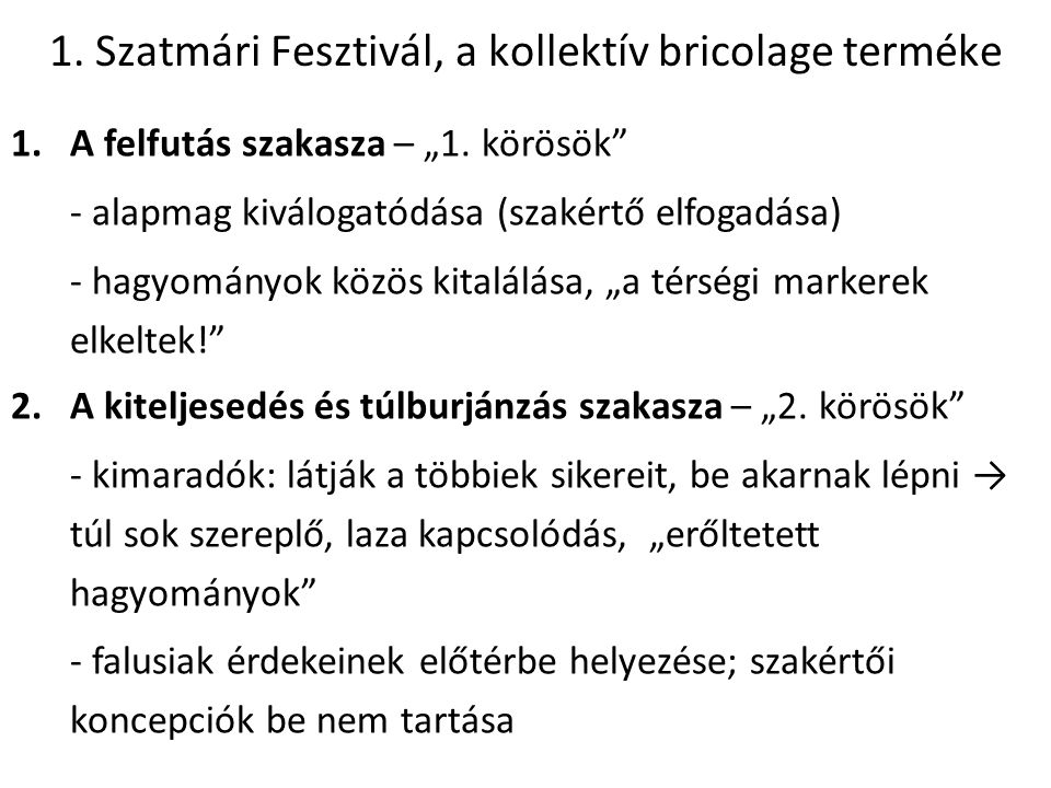 1. Szatmári Fesztivál, a kollektív bricolage terméke
