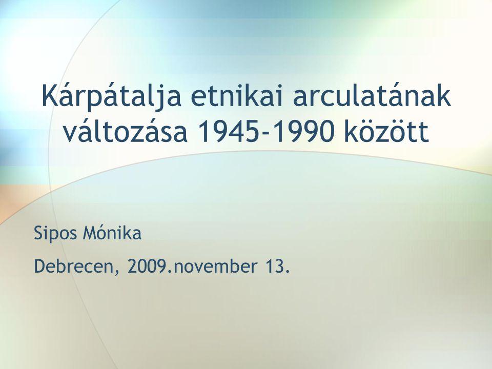 Kárpátalja etnikai arculatának változása 1945-1990 között