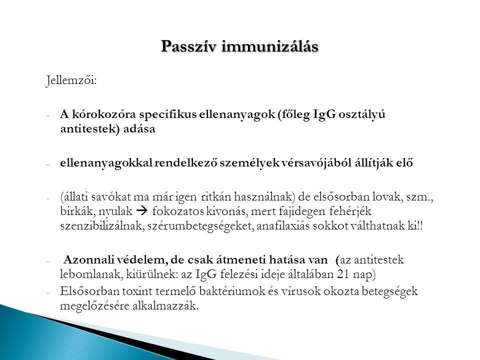 Passzív immunizálás Jellemzői: