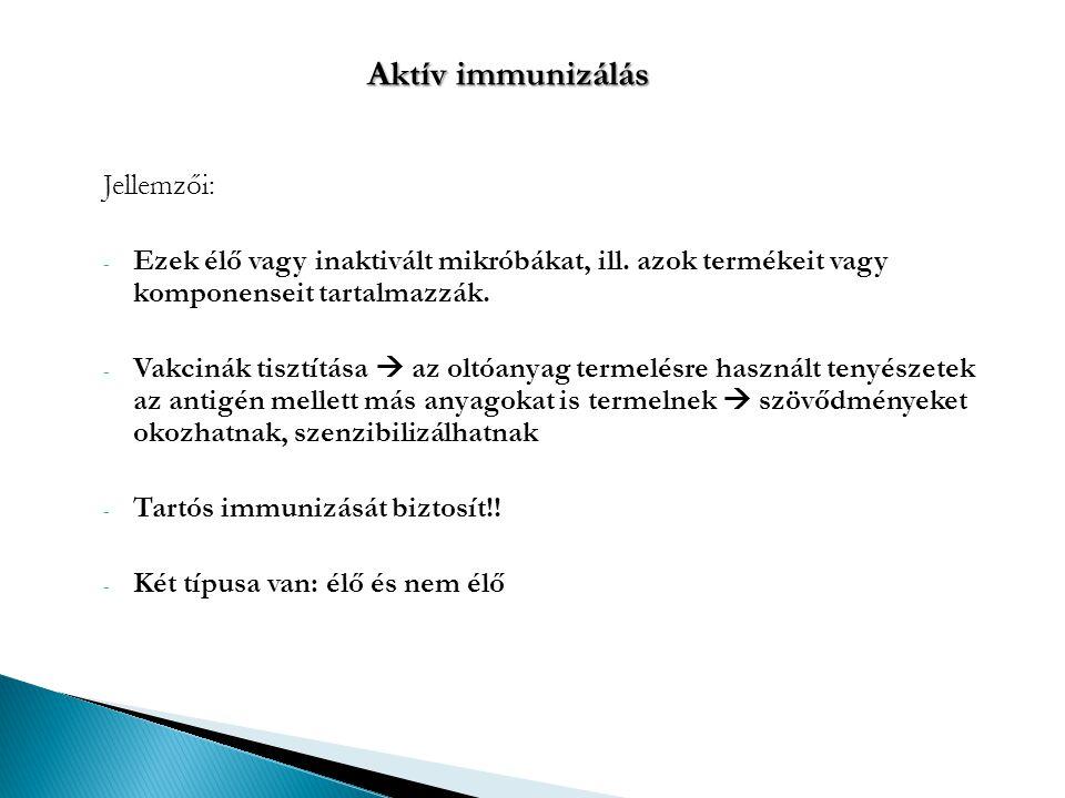 Aktív immunizálás Jellemzői: