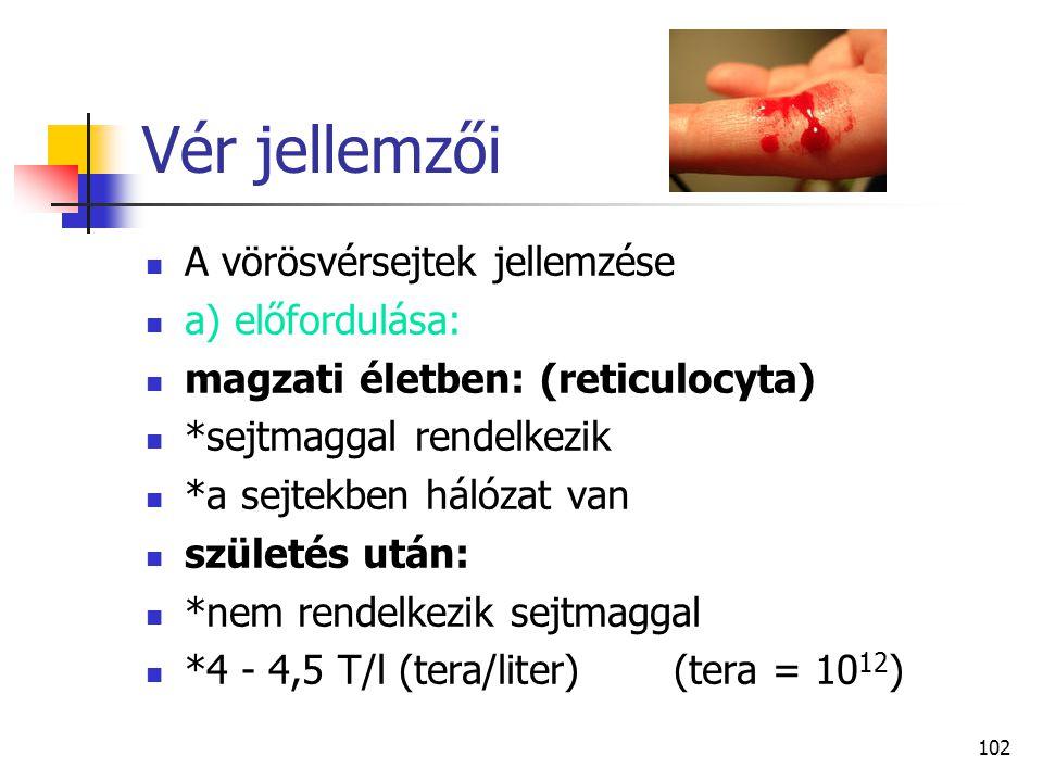 Vér jellemzői A vörösvérsejtek jellemzése a) előfordulása:
