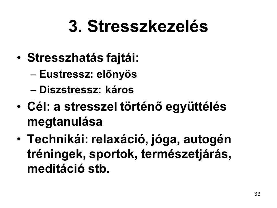 3. Stresszkezelés Stresszhatás fajtái: