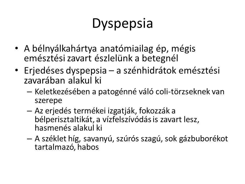 Dyspepsia A bélnyálkahártya anatómiailag ép, mégis emésztési zavart észlelünk a betegnél.