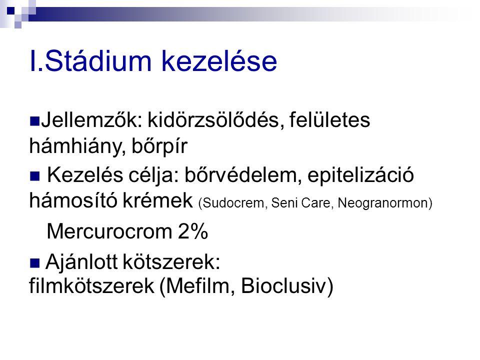 I.Stádium kezelése Jellemzők: kidörzsölődés, felületes hámhiány, bőrpír.
