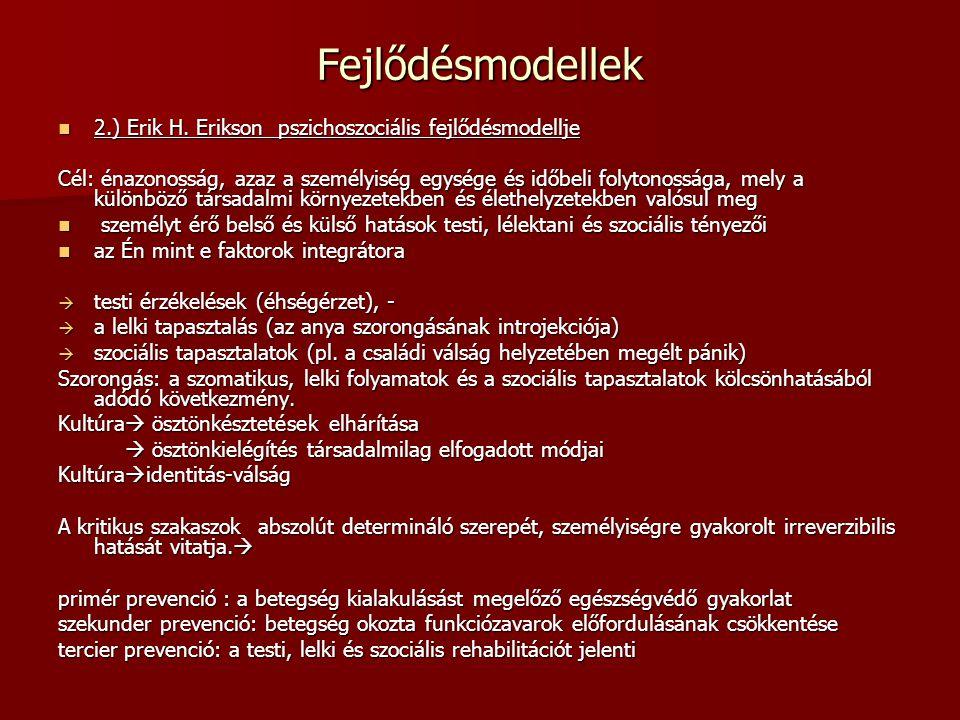 Fejlődésmodellek 2.) Erik H. Erikson pszichoszociális fejlődésmodellje