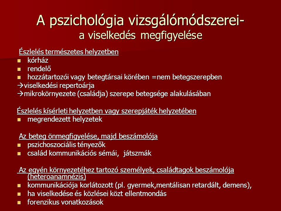 A pszichológia vizsgálómódszerei- a viselkedés megfigyelése