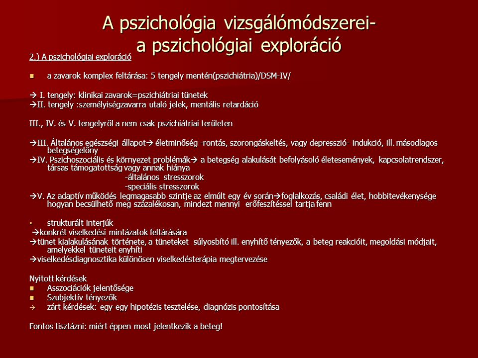 A pszichológia vizsgálómódszerei- a pszichológiai exploráció