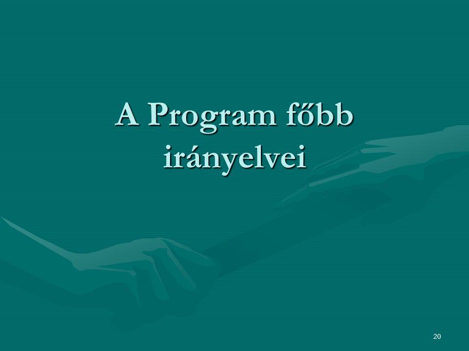 A Program főbb irányelvei