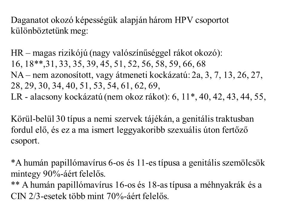 Daganatot okozó képességük alapján három HPV csoportot különböztetünk meg: