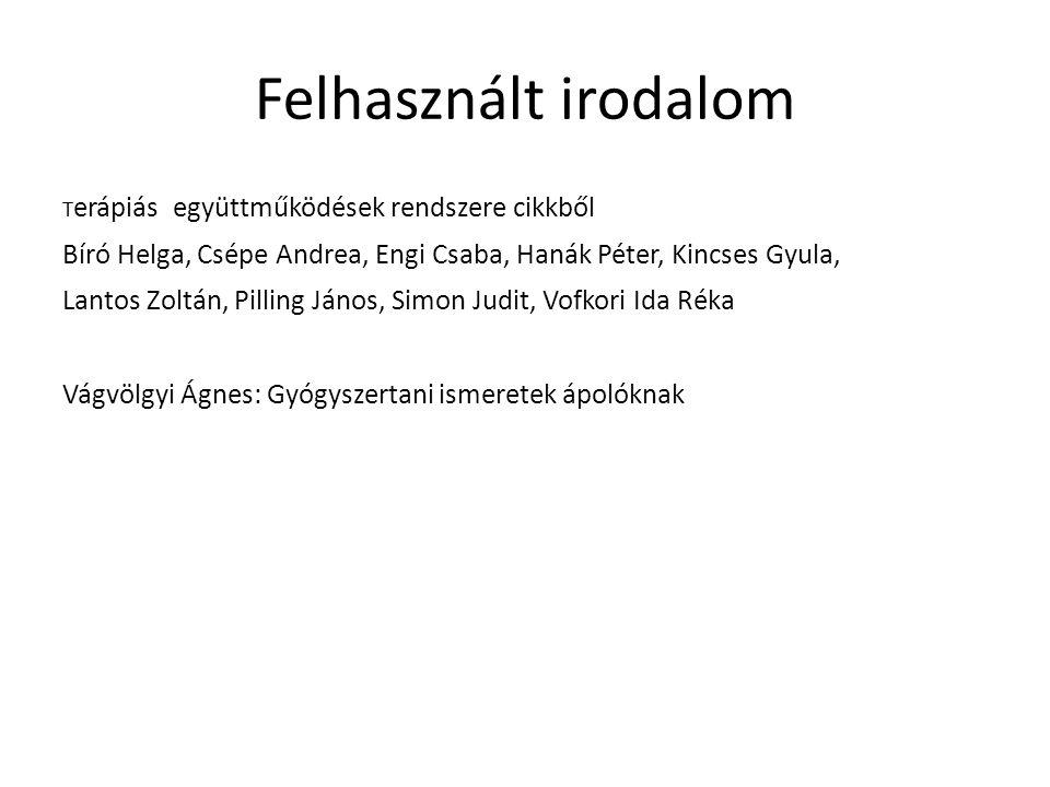 Felhasznált irodalom Terápiás együttműködések rendszere cikkből. Bíró Helga, Csépe Andrea, Engi Csaba, Hanák Péter, Kincses Gyula,