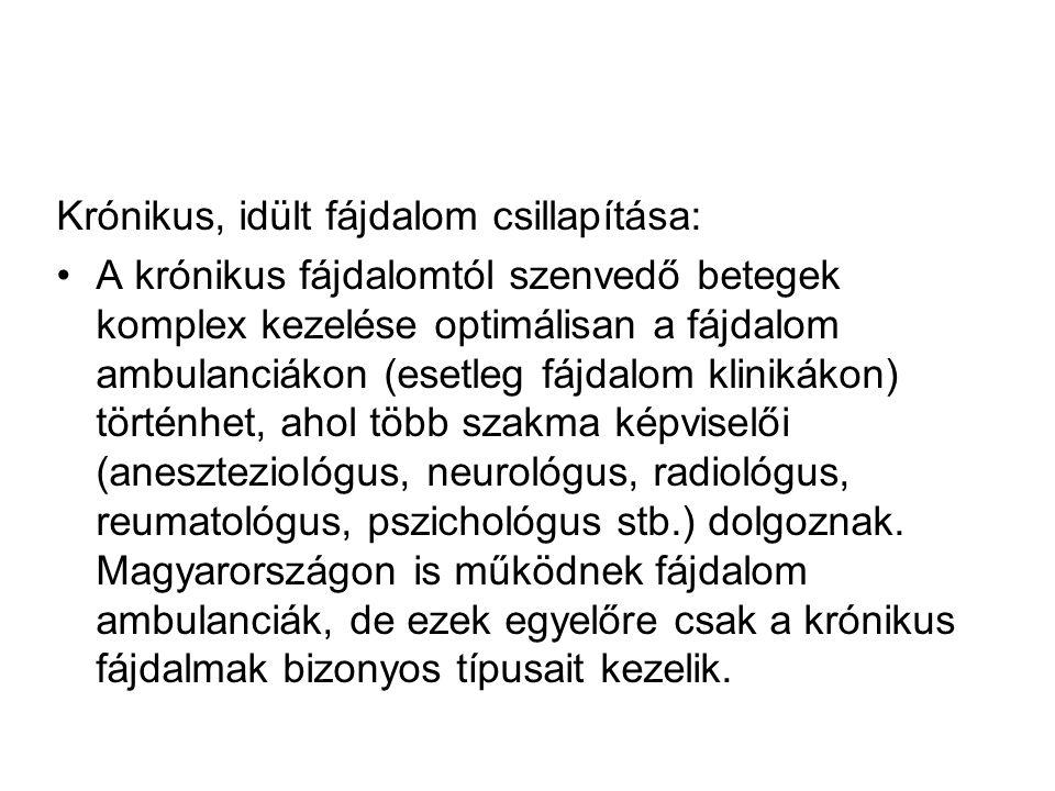 Krónikus, idült fájdalom csillapítása:
