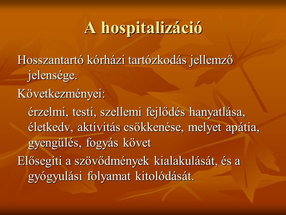A hospitalizáció Hosszantartó kórházi tartózkodás jellemző jelensége.