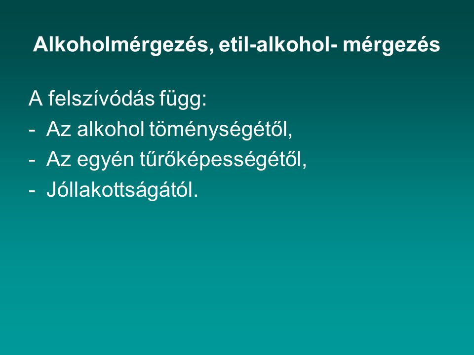 Alkoholmérgezés, etil-alkohol- mérgezés