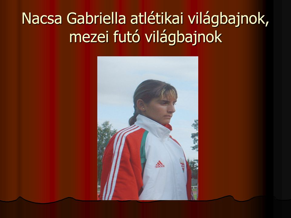 Nacsa Gabriella atlétikai világbajnok, mezei futó világbajnok