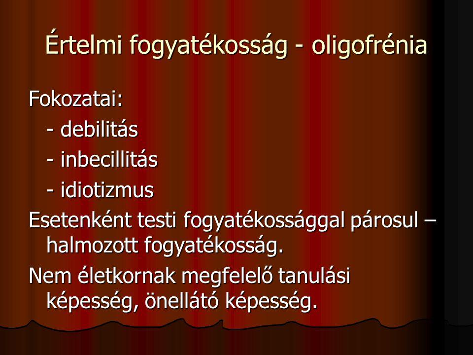 Értelmi fogyatékosság - oligofrénia