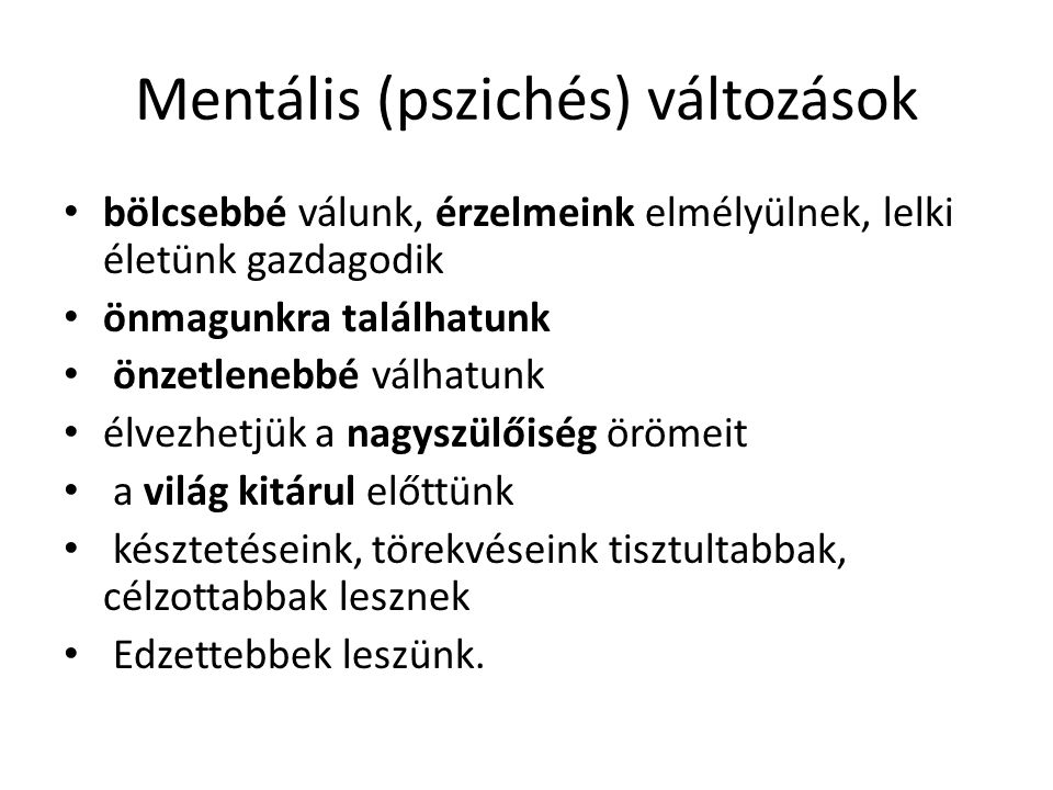 Mentális (pszichés) változások
