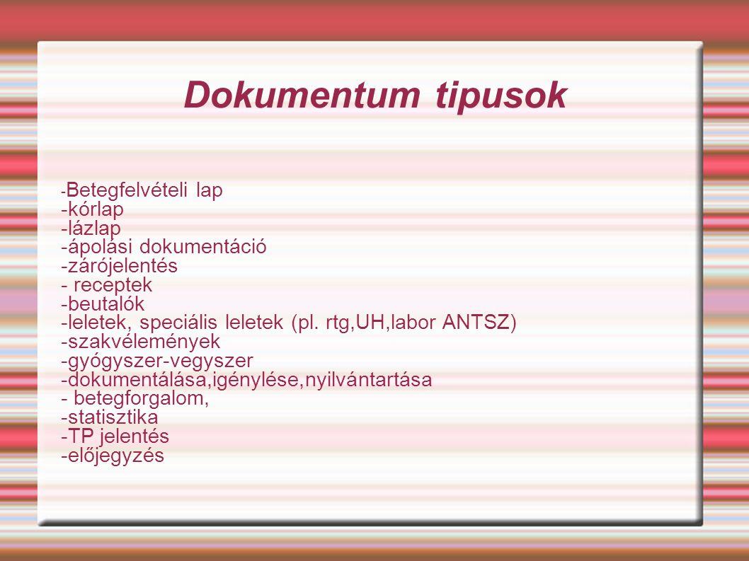 Dokumentum tipusok -kórlap -lázlap -ápolási dokumentáció -zárójelentés