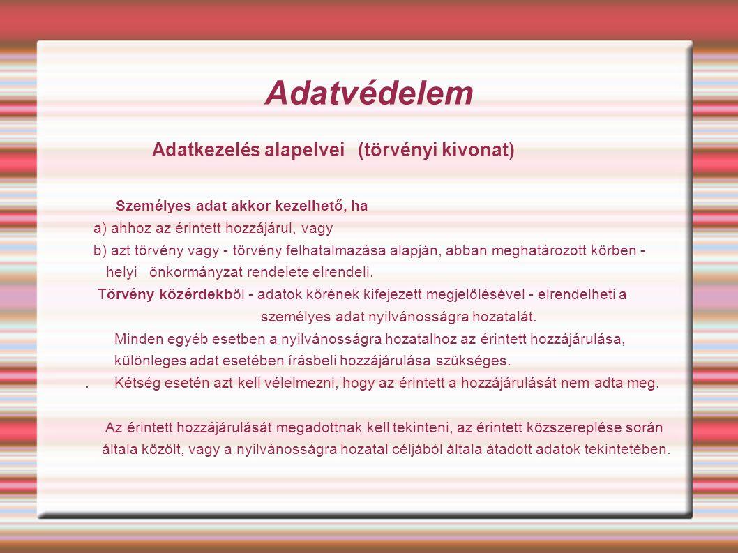 Adatvédelem Adatkezelés alapelvei (törvényi kivonat)