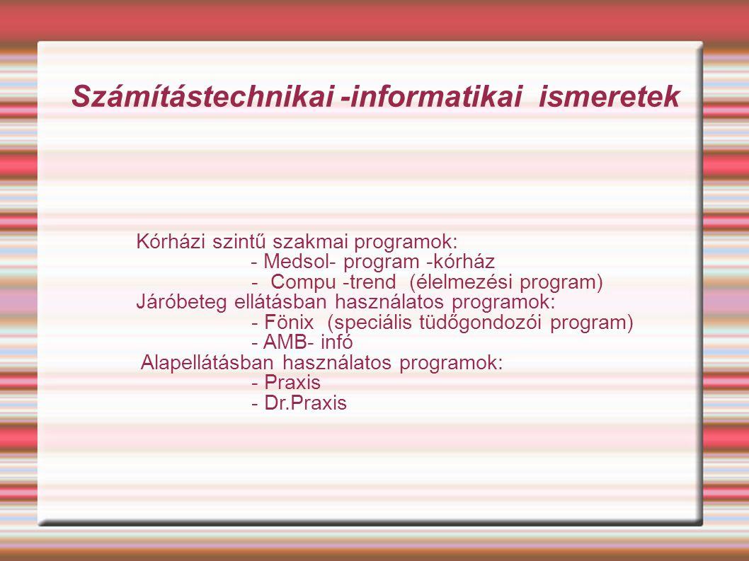 Számítástechnikai -informatikai ismeretek