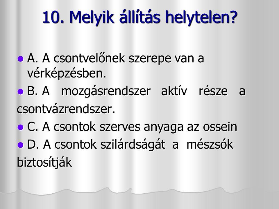 10. Melyik állítás helytelen