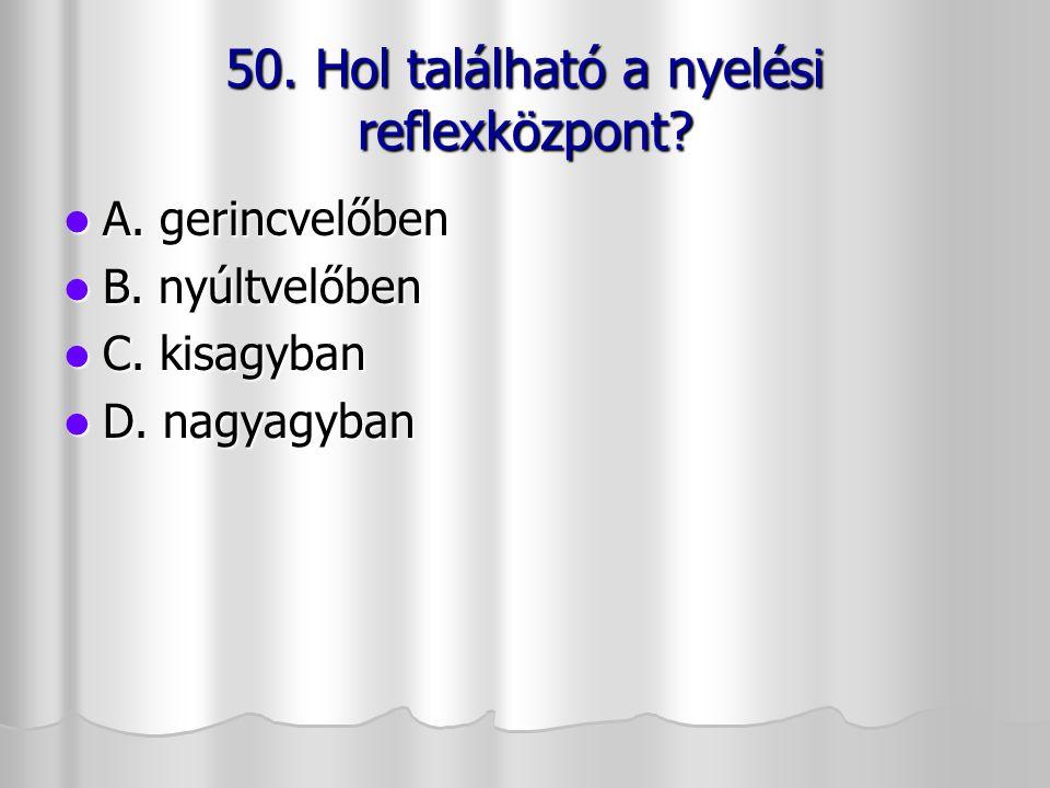 50. Hol található a nyelési reflexközpont